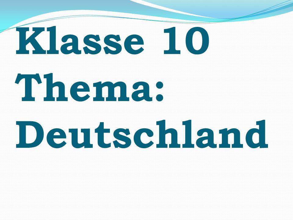 Klasse 10 Thema: Deutschland