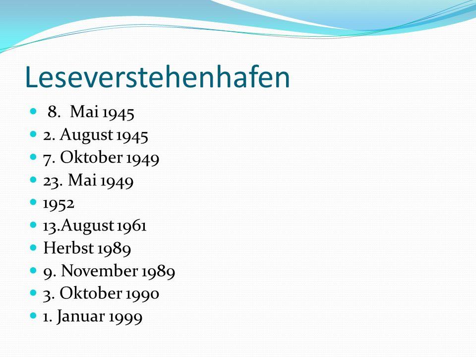 Leseverstehenhafen 8. Mai 1945 2. August 1945 7.