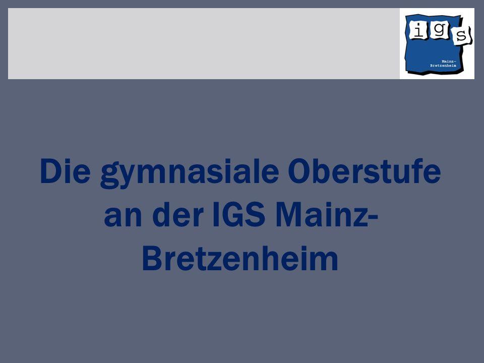 Die gymnasiale Oberstufe an der IGS Mainz- Bretzenheim