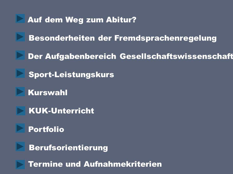 Der Aufgabenbereich Gesellschaftswissenschaft Besonderheiten der Fremdsprachenregelung Auf dem Weg zum Abitur.