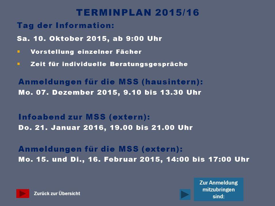 TERMINPLAN 2015/16 Tag der Information: Sa. 10.