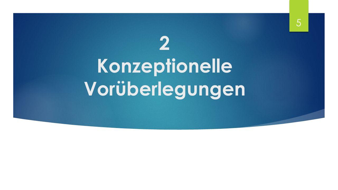 2 Konzeptionelle Vorüberlegungen 5