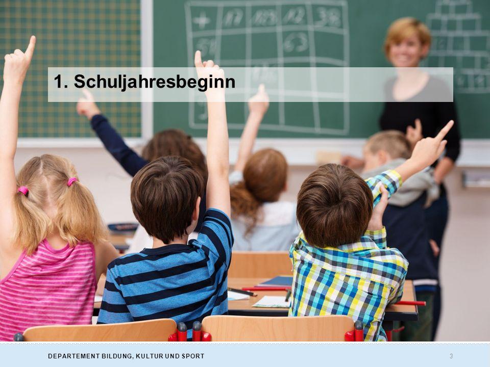 3DEPARTEMENT BILDUNG, KULTUR UND SPORT 1. Schuljahresbeginn