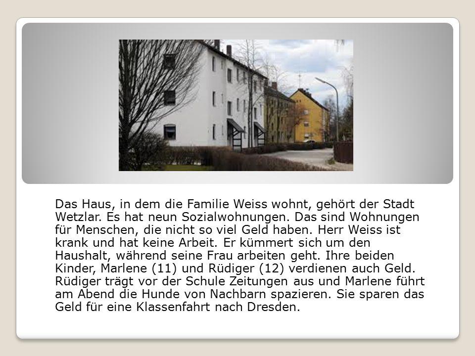 Das Haus, in dem die Familie Weiss wohnt, gehört der Stadt Wetzlar.