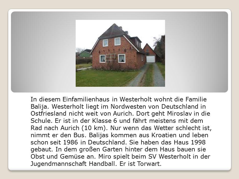 In diesem Einfamilienhaus in Westerholt wohnt die Familie Balija.