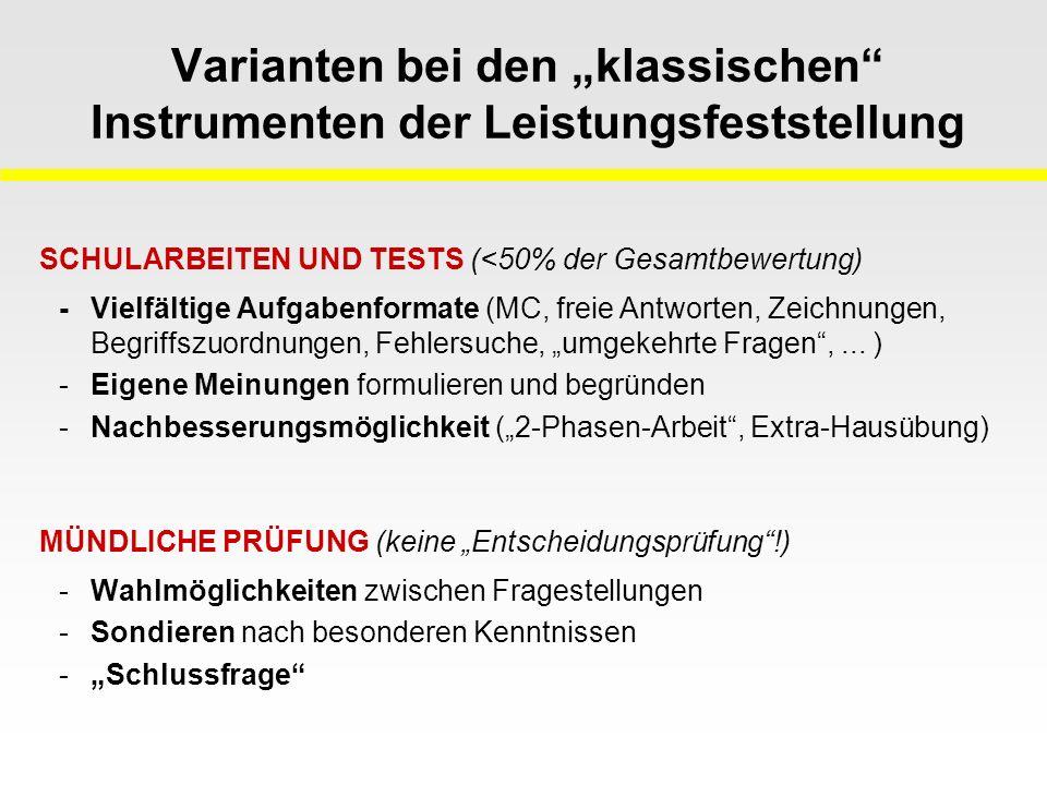 """Varianten bei den """"klassischen Instrumenten der Leistungsfeststellung SCHULARBEITEN UND TESTS (<50% der Gesamtbewertung) - Vielfältige Aufgabenformate (MC, freie Antworten, Zeichnungen, Begriffszuordnungen, Fehlersuche, """"umgekehrte Fragen ,..."""