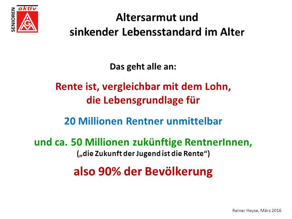 Das geht alle an: Rente ist, vergleichbar mit dem Lohn, die Lebensgrundlage für 20 Millionen Rentner unmittelbar und ca.