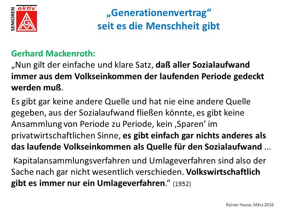 """""""Generationenvertrag seit es die Menschheit gibt Gerhard Mackenroth: """"Nun gilt der einfache und klare Satz, daß aller Sozialaufwand immer aus dem Volkseinkommen der laufenden Periode gedeckt werden muß."""