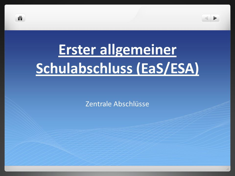 Erster allgemeiner Schulabschluss (EaS/ESA) Zentrale Abschlüsse