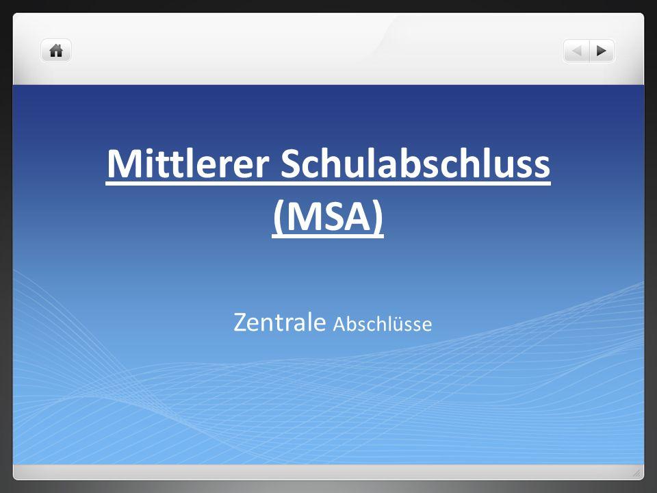 Mittlerer Schulabschluss (MSA) Zentrale Abschlüsse