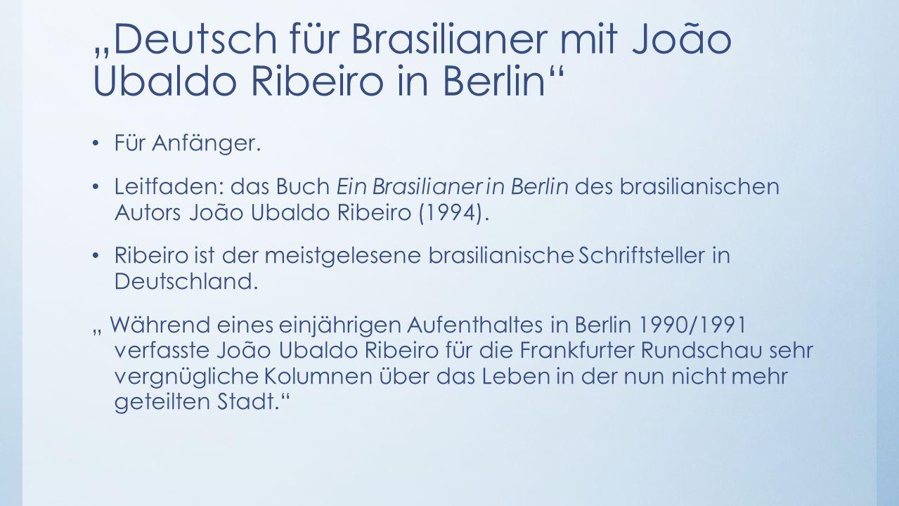 """""""Deutsch für Brasilianer mit João Ubaldo Ribeiro in Berlin Für Anfänger."""