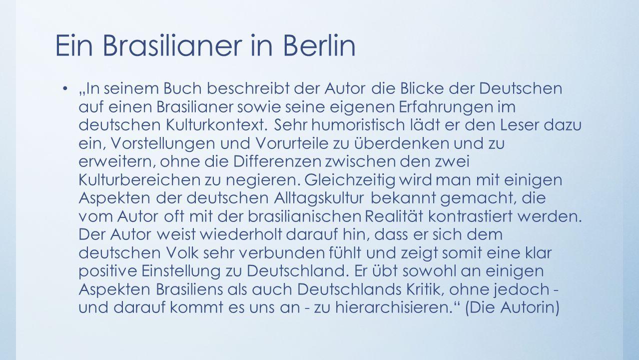 """Ein Brasilianer in Berlin """"In seinem Buch beschreibt der Autor die Blicke der Deutschen auf einen Brasilianer sowie seine eigenen Erfahrungen im deutschen Kulturkontext."""