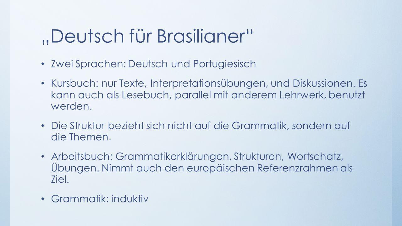 """""""Deutsch für Brasilianer Zwei Sprachen: Deutsch und Portugiesisch Kursbuch: nur Texte, Interpretationsübungen, und Diskussionen."""