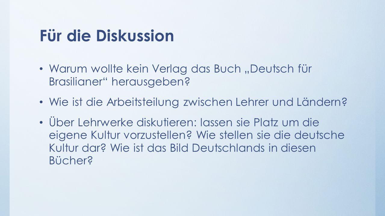 """Für die Diskussion Warum wollte kein Verlag das Buch """"Deutsch für Brasilianer herausgeben."""