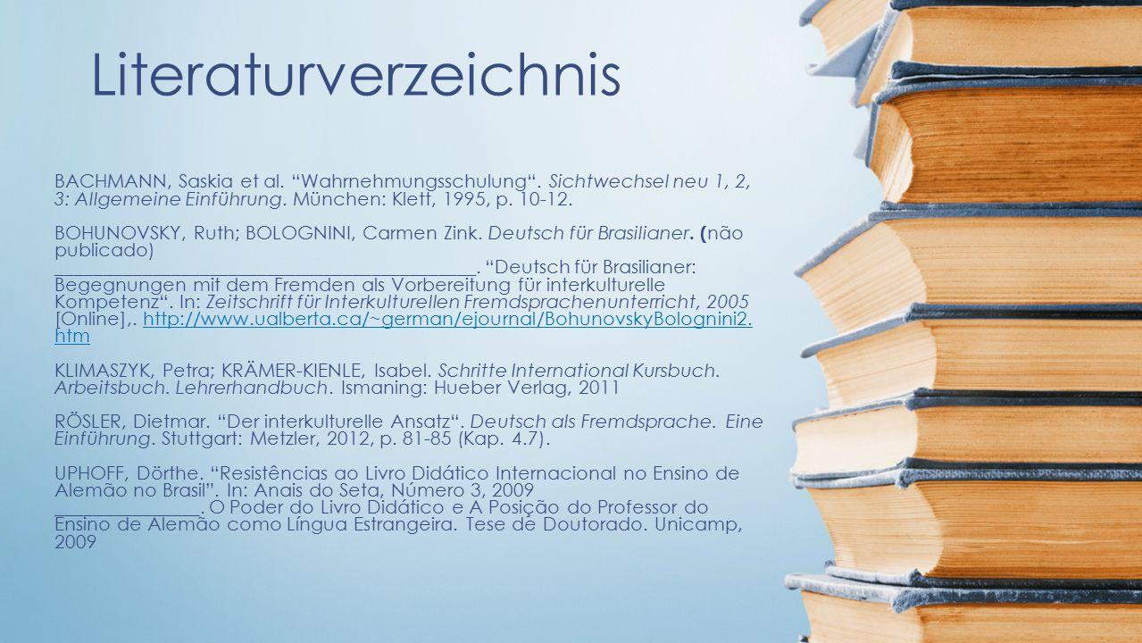 Literaturverzeichnis BACHMANN, Saskia et al. Wahrnehmungsschulung .