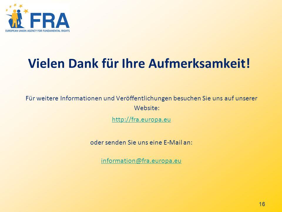16 Vielen Dank für Ihre Aufmerksamkeit! Für weitere Informationen und Veröffentlichungen besuchen Sie uns auf unserer Website: http://fra.europa.eu od
