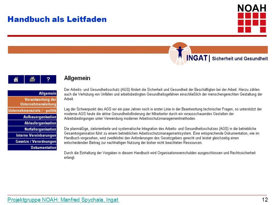 Projektgruppe NOAH: Manfred Spychala, Ingat Projektgruppe NOAH: Manfred Spychala, Ingat 12 Handbuch als Leitfaden