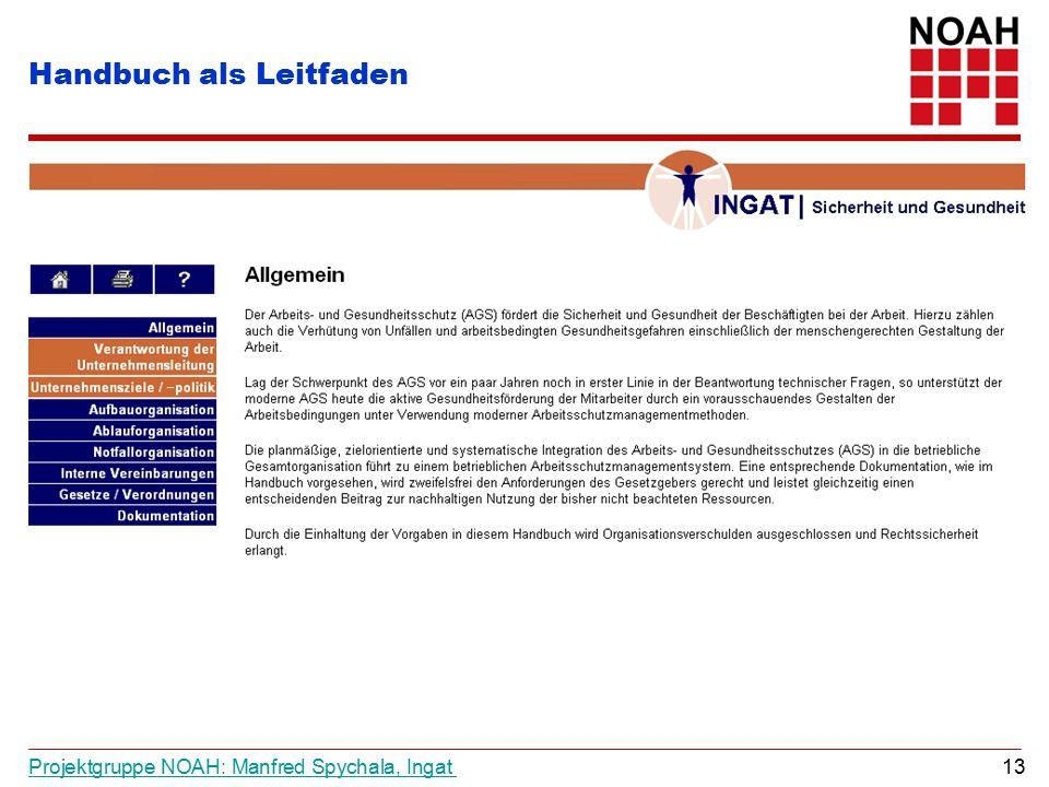 Projektgruppe NOAH: Manfred Spychala, Ingat Projektgruppe NOAH: Manfred Spychala, Ingat 13 Handbuch als Leitfaden