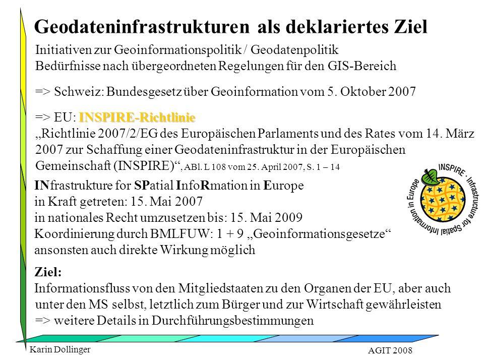 Karin Dollinger AGIT 2008 Initiativen zur Geoinformationspolitik / Geodatenpolitik Bedürfnisse nach übergeordneten Regelungen für den GIS-Bereich => S