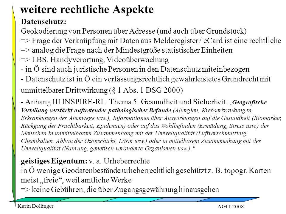 Karin Dollinger AGIT 2008 weitere rechtliche Aspekte Datenschutz: Geokodierung von Personen über Adresse (und auch über Grundstück) => Frage der Verkn