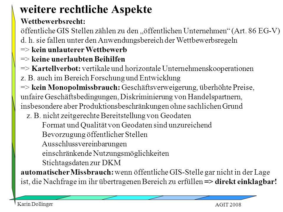 """Karin Dollinger AGIT 2008 weitere rechtliche Aspekte Wettbewerbsrecht: öffentliche GIS Stellen zählen zu den """"öffentlichen Unternehmen"""" (Art. 86 EG-V)"""