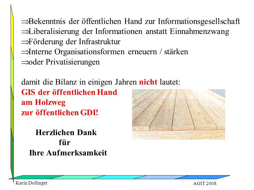 Karin Dollinger AGIT 2008   Bekenntnis der öffentlichen Hand zur Informationsgesellschaft   Liberalisierung der Informationen anstatt Einnahmenzwa