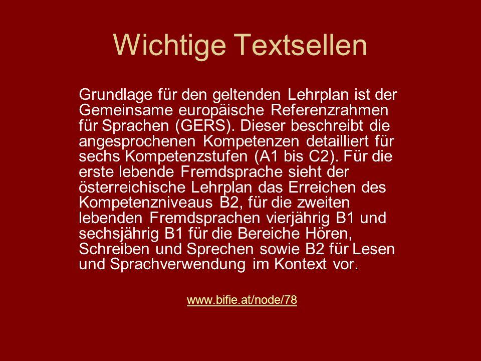 Wichtige Textsellen Grundlage für den geltenden Lehrplan ist der Gemeinsame europäische Referenzrahmen für Sprachen (GERS). Dieser beschreibt die ange