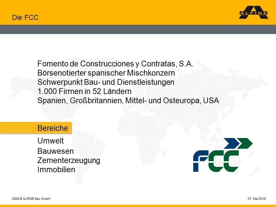 27. Mai 20162009 © ALPINE Bau GmbH Die FCC Fomento de Construcciones y Contratas, S.A.