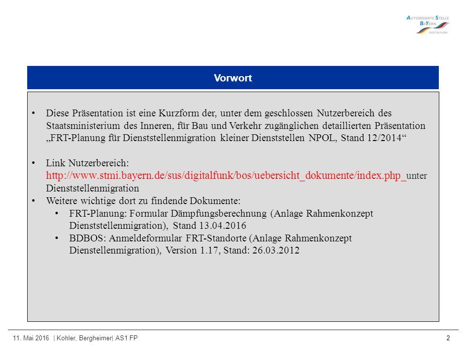 11. Mai 2016 | Kohler, Bergheimer| AS1 FP 2 Vorwort Diese Präsentation ist eine Kurzform der, unter dem geschlossen Nutzerbereich des Staatsministeriu