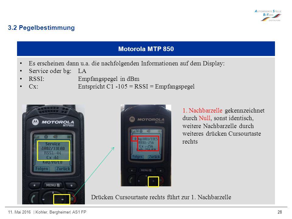 11. Mai 2016 | Kohler, Bergheimer| AS1 FP 28 Motorola MTP 850 Es erscheinen dann u.a. die nachfolgenden Informationen auf dem Display: Service oder bg