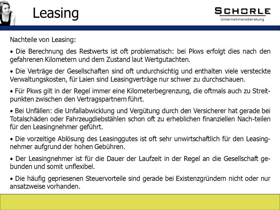 Nachteile von Leasing: Die Berechnung des Restwerts ist oft problematisch: bei Pkws erfolgt dies nach den gefahrenen Kilometern und dem Zustand laut Wertgutachten.