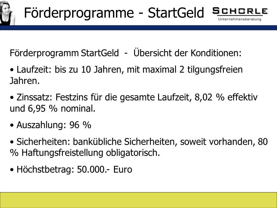 Förderprogramm StartGeld - Übersicht der Konditionen: Laufzeit: bis zu 10 Jahren, mit maximal 2 tilgungsfreien Jahren.