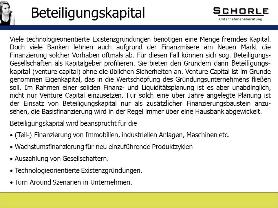 Viele technologieorientierte Existenzgründungen benötigen eine Menge fremdes Kapital.