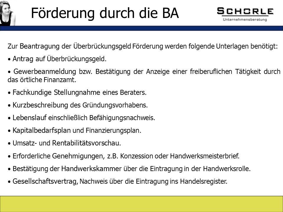 Zur Beantragung der Überbrückungsgeld Förderung werden folgende Unterlagen benötigt: Antrag auf Überbrückungsgeld.