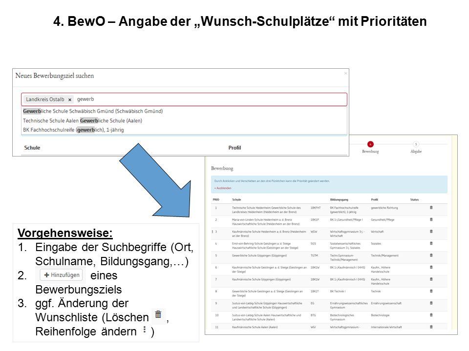 """4. BewO – Angabe der """"Wunsch-Schulplätze"""" mit Prioritäten Vorgehensweise: 1.Eingabe der Suchbegriffe (Ort, Schulname, Bildungsgang,…) 2. eines Bewerbu"""
