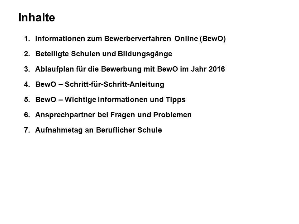 1.Informationen zum Bewerberverfahren Online (BewO) 2.Beteiligte Schulen und Bildungsgänge 3.Ablaufplan für die Bewerbung mit BewO im Jahr 2016 4.BewO
