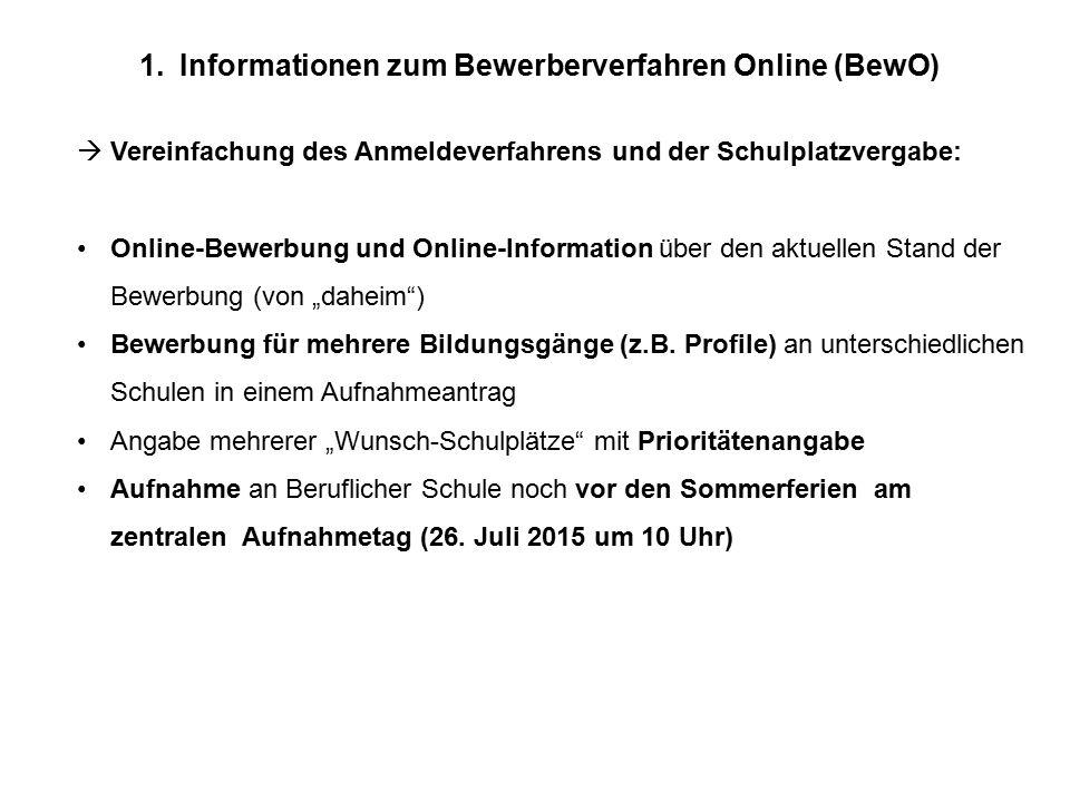 1.Informationen zum Bewerberverfahren Online (BewO)  Vereinfachung des Anmeldeverfahrens und der Schulplatzvergabe: Online-Bewerbung und Online-Infor