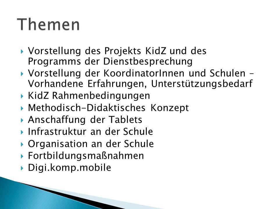  Vorstellung des Projekts KidZ und des Programms der Dienstbesprechung  Vorstellung der KoordinatorInnen und Schulen – Vorhandene Erfahrungen, Unter