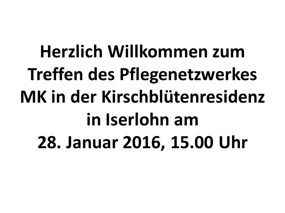 Herzlich Willkommen zum Treffen des Pflegenetzwerkes MK in der Kirschblütenresidenz in Iserlohn am 28. Januar 2016, 15.00 Uhr