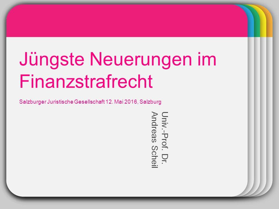 WINTER Template Jüngste Neuerungen im Finanzstrafrecht Salzburger Juristische Gesellschaft 12.