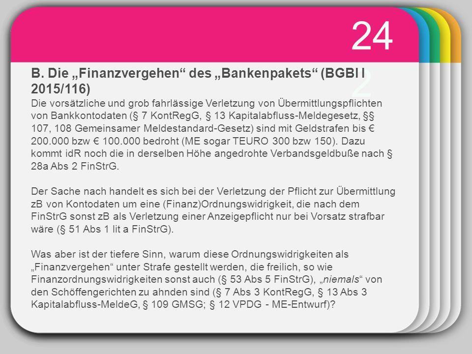 """WINTER Template 24 2 B. Die """"Finanzvergehen"""" des """"Bankenpakets"""" (BGBl I 2015/116) Die vorsätzliche und grob fahrlässige Verletzung von Übermittlungspf"""