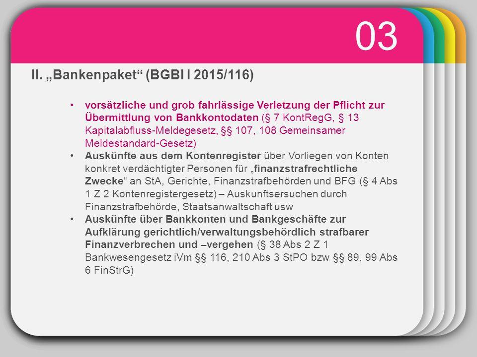 """WINTER Template 03 II. """"Bankenpaket"""" (BGBl I 2015/116) vorsätzliche und grob fahrlässige Verletzung der Pflicht zur Übermittlung von Bankkontodaten (§"""