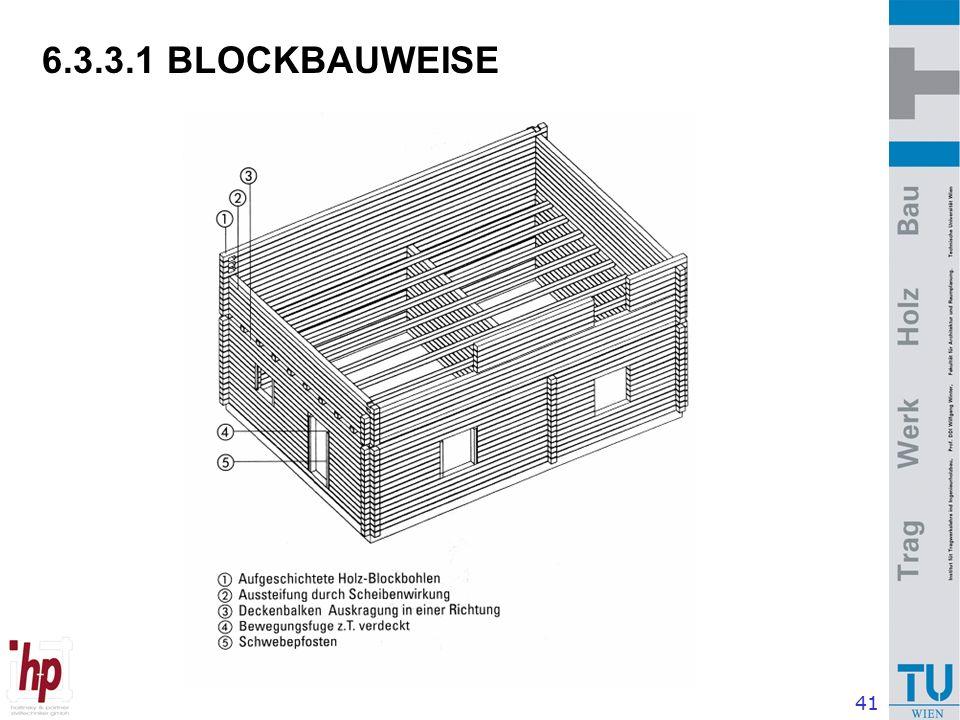 41 6.3.3.1 BLOCKBAUWEISE