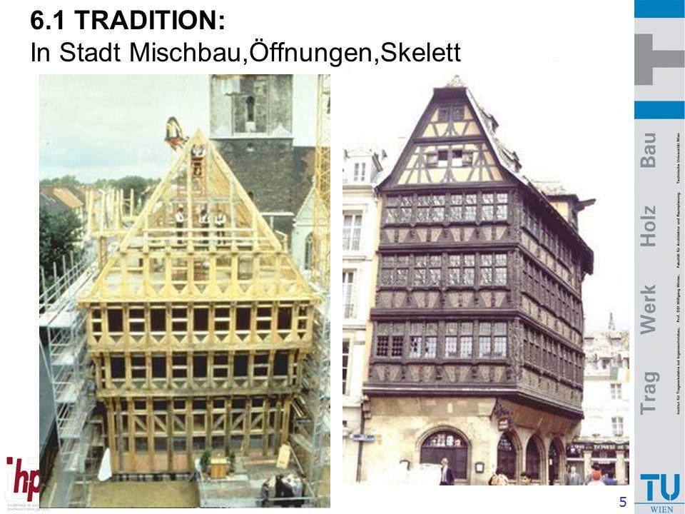 5 6.1 TRADITION: In Stadt Mischbau,Öffnungen,Skelett