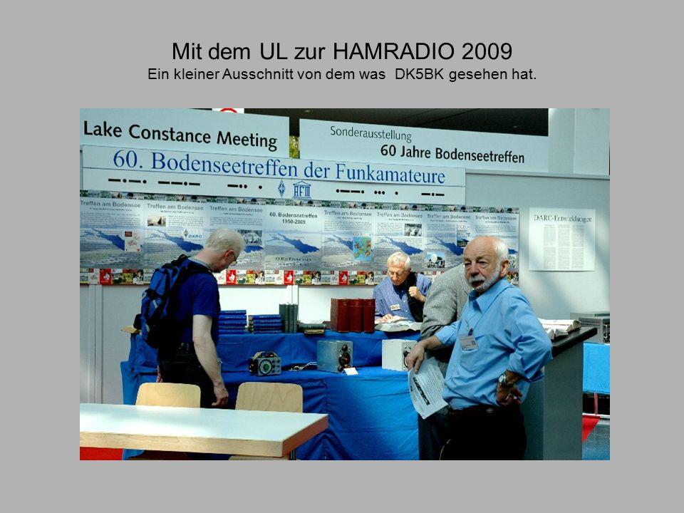 Mit dem UL zur HAMRADIO 2009 Ein kleiner Ausschnitt von dem was DK5BK gesehen hat.
