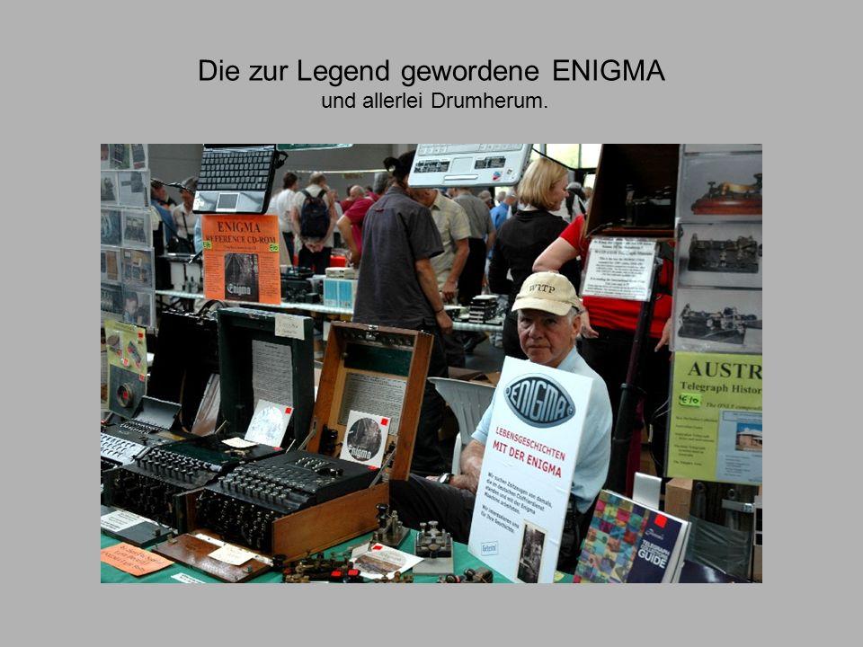 Die zur Legend gewordene ENIGMA und allerlei Drumherum.