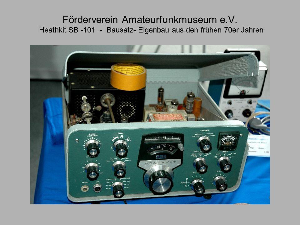 Förderverein Amateurfunkmuseum e.V. Heathkit SB -101 - Bausatz- Eigenbau aus den frühen 70er Jahren