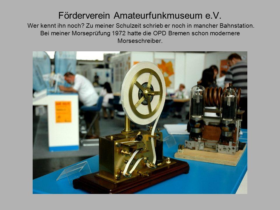 Förderverein Amateurfunkmuseum e.V. Wer kennt ihn noch.