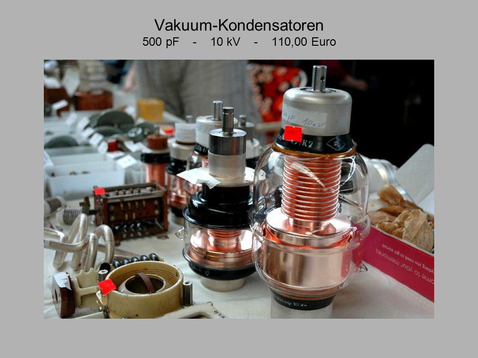 Vakuum-Kondensatoren 500 pF - 10 kV - 110,00 Euro