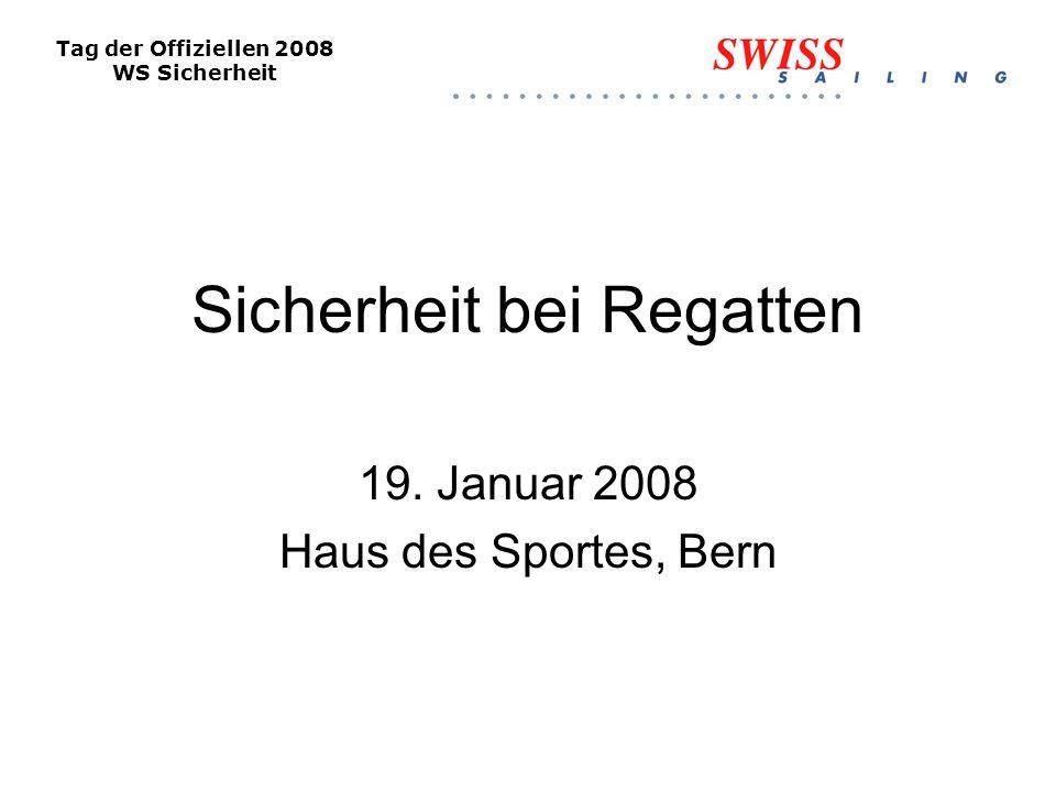 Tag der Offiziellen 2008 WS Sicherheit Sicherheit bei Regatten 19.